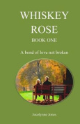 Whiskey Rose - Book One