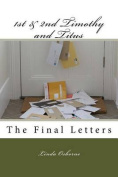1st & 2nd Timothy and Titus  : The Final Letters
