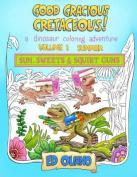 Good Gracious Cretaceous! - Volume 1