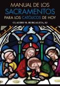 Manual de Los Sacramentos Para Los Catolicos de Hoy [Spanish]