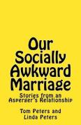 Our Socially Awkward Marriage