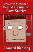 Weird Criminal Law Stories