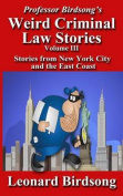 Professor Birdsong's Weird Criminal Law Stories, Volume III