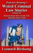Professor Birdsong's Weird Criminal Law Stories, Volume III