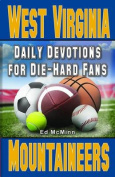 Daily Devotions for Die-Hard Fans West Virginia Mountaineers