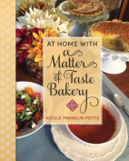 At Home with a Matter of Taste Bakery