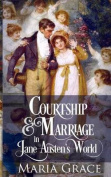 Courtship and Marriage in Jane Austen's World