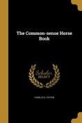 The Common-Sense Horse Book