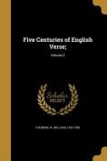 Five Centuries of English Verse;; Volume 2