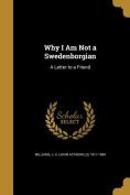 Why I Am Not a Swedenborgian
