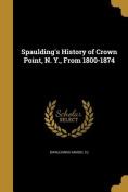 Spaulding's History of Crown Point, N. Y., from 1800-1874