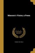 Manson's Vision; A Poem