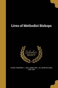 Lives of Methodist Bishops