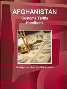 Afghanistan Customs Tariffs Handbook - Strategic and Practical Information