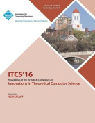 Itcs 16 7th Innovations in Theortical Computer Science