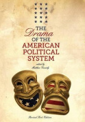 The Drama of the American Political System