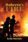 Roberta's Fire