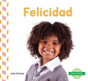 Felicidad (Happy) (Emociones  [Spanish]