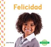 Felicidad (Happy) (Emociones  [Spanish]