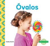 Óvalos (Ovals) (¡formas Divertidas!  [Spanish]