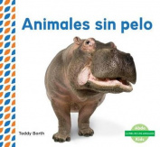 Animales Sin Pelo (Hairless Animals ) (Piel de los Animales  [Spanish]