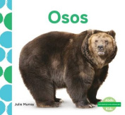 Osos (Bears) (¡me Gustan Los Animales!  [Spanish]
