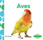 Aves (Birds) (¡me Gustan Los Animales!  [Spanish]