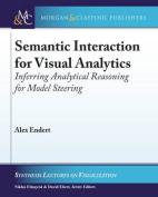 Semantic Interaction for Visual Analytics