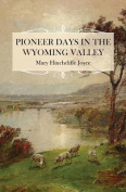 Pioneer Days in the Wyoming Valley