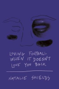 Loving Football When It Doesn't Love You Back
