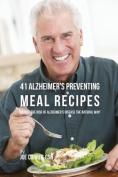 41 Alzheimer's Preventing Meal Recipes