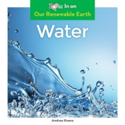 Water (Our Renewable Earth)