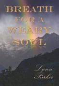 Breath for a Weary Soul