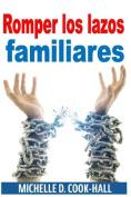 Romper Los Lazos Familiares [Spanish]