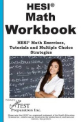 Hesi Math Workbook! Hesi Math Exercises, Tutorials and Multiple Choice Strateg
