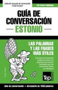 Guia de Conversacion Espanol-Estonio y Diccionario Conciso de 1500 Palabras [Spanish]
