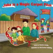 Jake Is a Magic Carpet Pilot