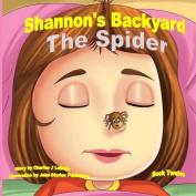 Shannon's Backyard the Spider Book Twelve