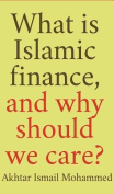 What Is Islamic Finance, and Why Should We Care?