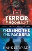 Terror by Moonlight/Chasing the Chupacabra