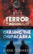 Terror by Moonlight/Chasing the Chupacabra