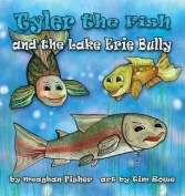 Tyler the Fish and the Lake Erie Bully