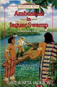 Ambushed in Jaguar Swamp