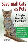 Savannah Cats as Pets