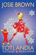 Totlandia - Book 6 (the Twosies, Winter)