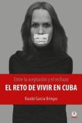 Entre La Aceptacion y El Rechazo - El Reto de Vivir En Cuba [Spanish]