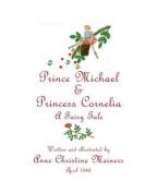 Prince Michael & Princess Cornelia  : A Fairy Tale