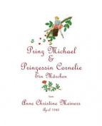 Prinz Michael & Prinzessin Cornelie  : Ein Marchen [GER]