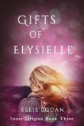 Gifts of Elysielle