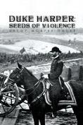 Duke Harper: Seeds of Violence